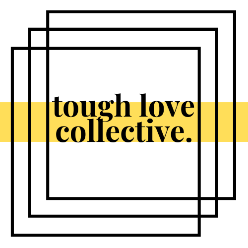 TOUGH LOVE COLLECTIVE